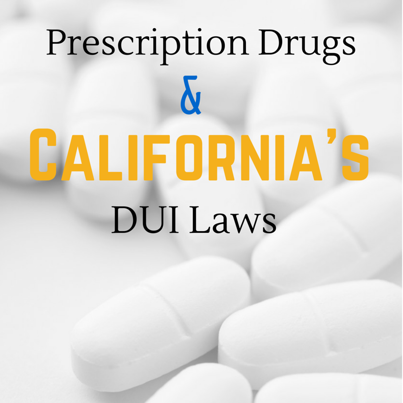 Prescription Drugs and California's DUI Laws: What You Should Know