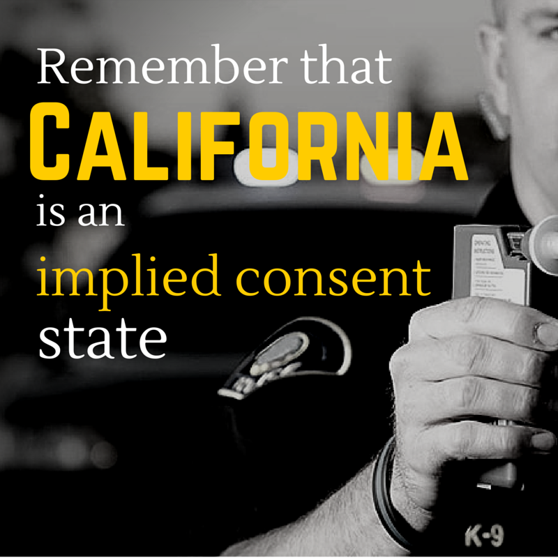 Remember that California Is an Implied Consent State